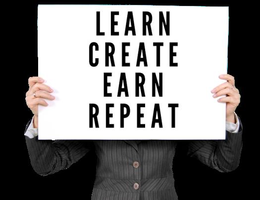 Learn create earn repeat