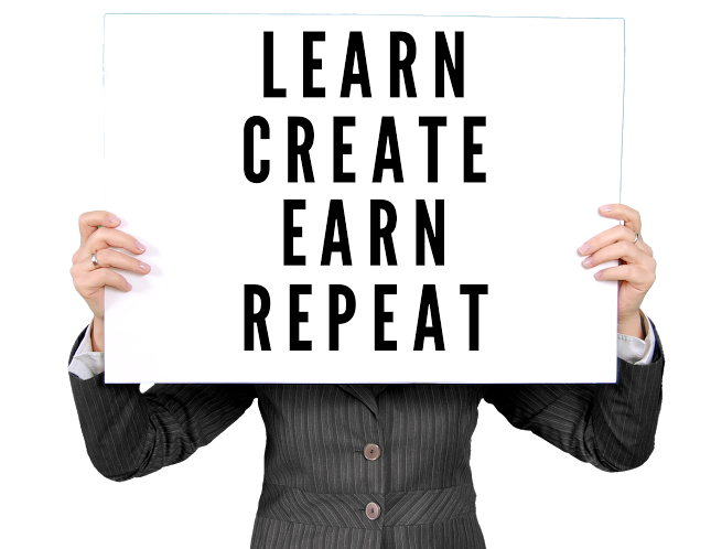 Learn create earn repeat